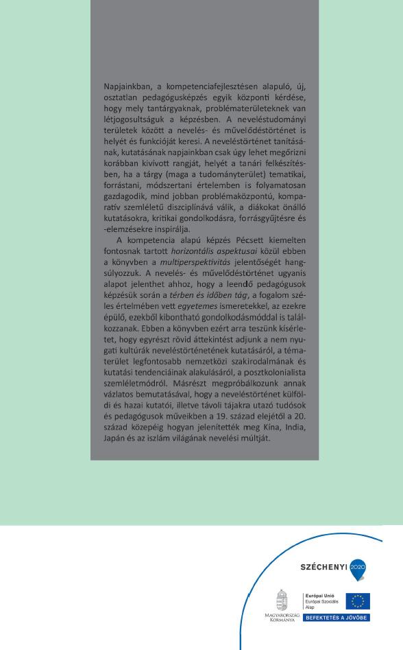 Kéri Katalin: Adatok és művek a nem nyugati kultúrák neveléstörténetének kutatásáról (historiográfiai áttekintés). PTE BTK, Neveléstudományi Intézet, Pécs, 2015, Hátlap